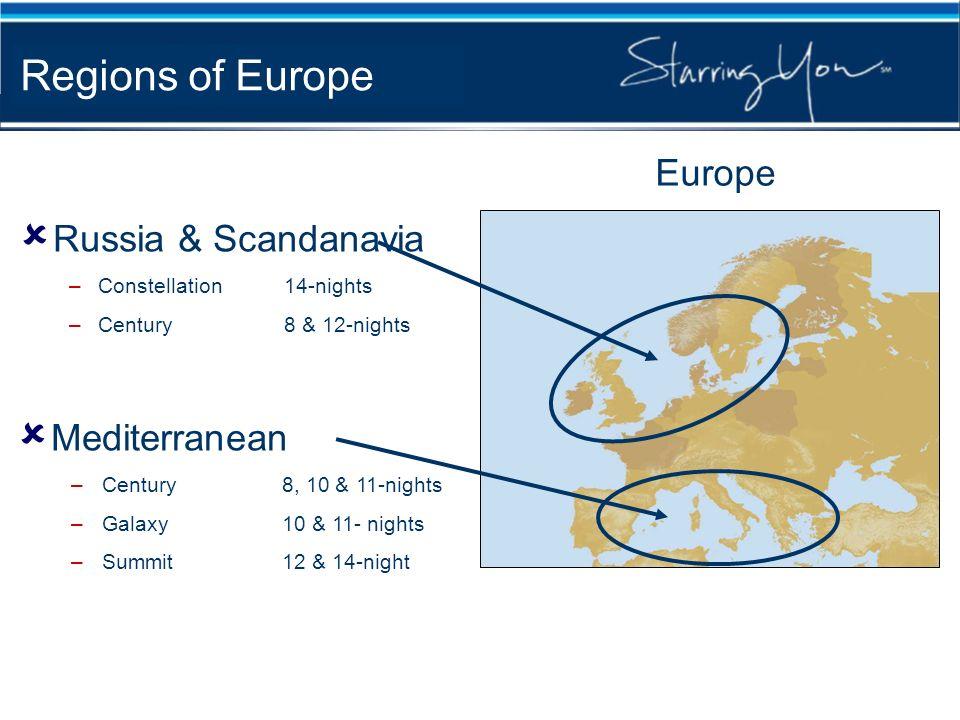 Europe Russia & Scandanavia –Constellation14-nights –Century8 & 12-nights Mediterranean –Century8, 10 & 11-nights –Galaxy10 & 11- nights –Summit12 & 1