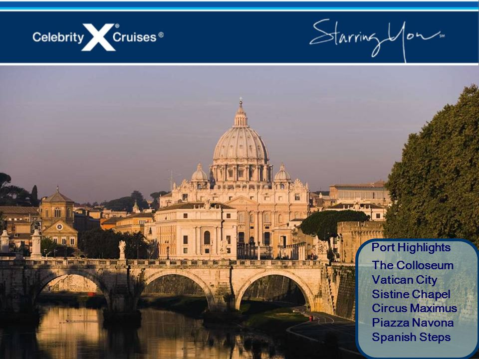 Port Highlights The Colloseum Vatican City Sistine Chapel Circus Maximus Piazza Navona Spanish Steps