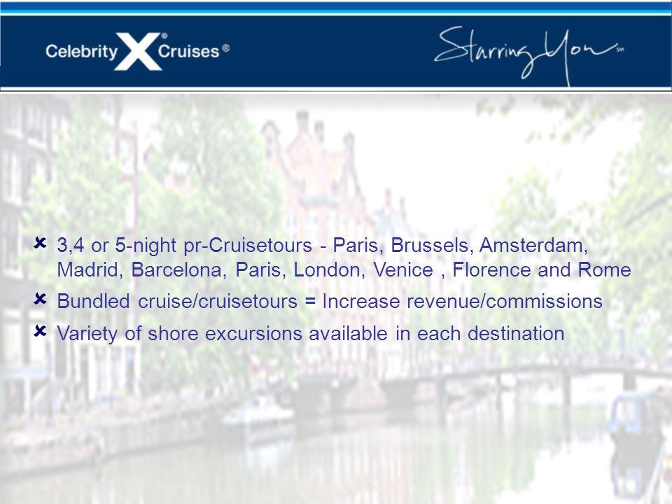 3,4 or 5-night pr-Cruisetours - Paris, Brussels, Amsterdam, Madrid, Barcelona, Paris, London, Venice, Florence and Rome Bundled cruise/cruisetours = I