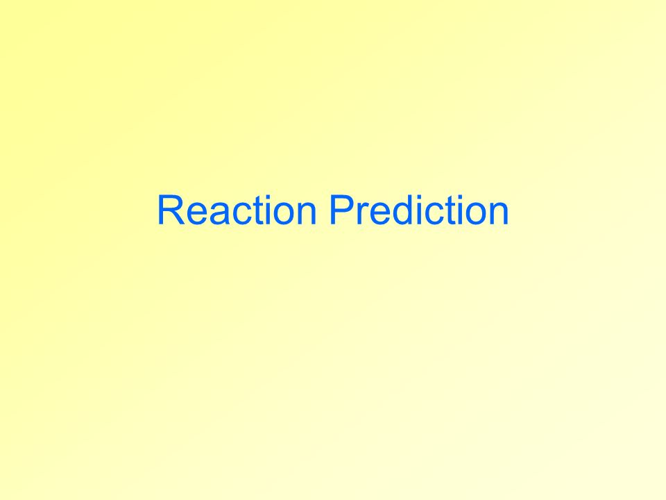 Reaction Prediction