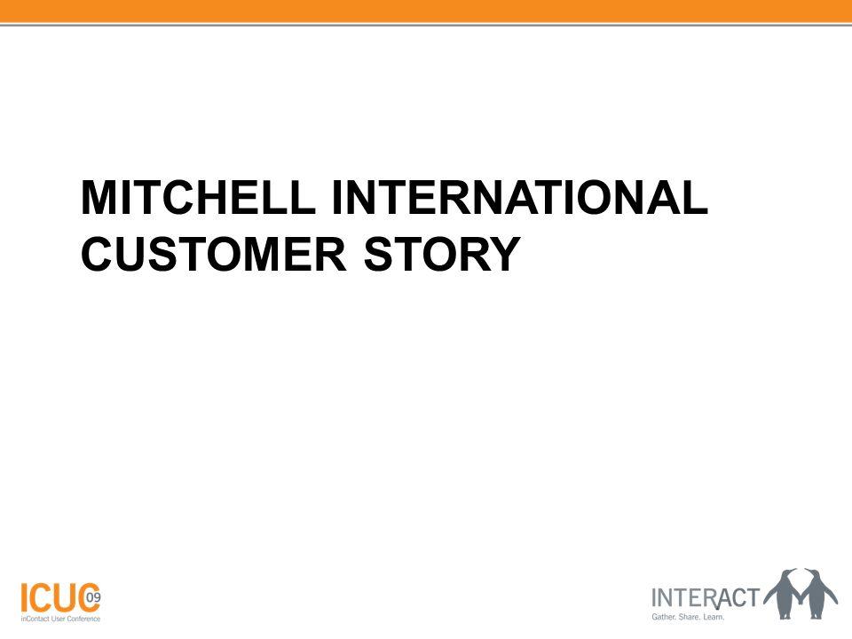 MITCHELL INTERNATIONAL CUSTOMER STORY
