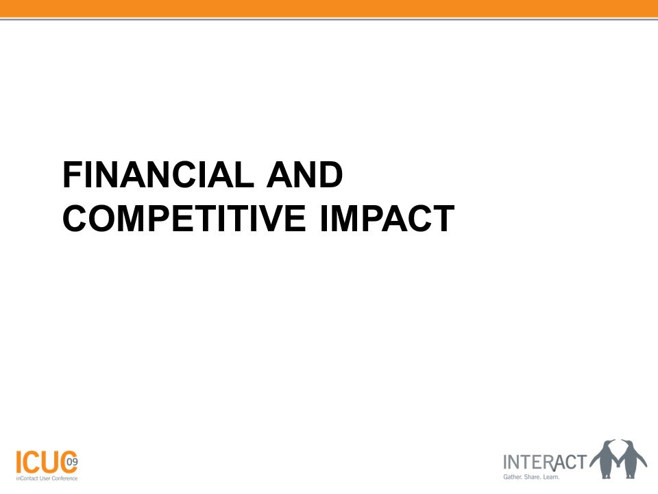 FINANCIAL AND COMPETITIVE IMPACT