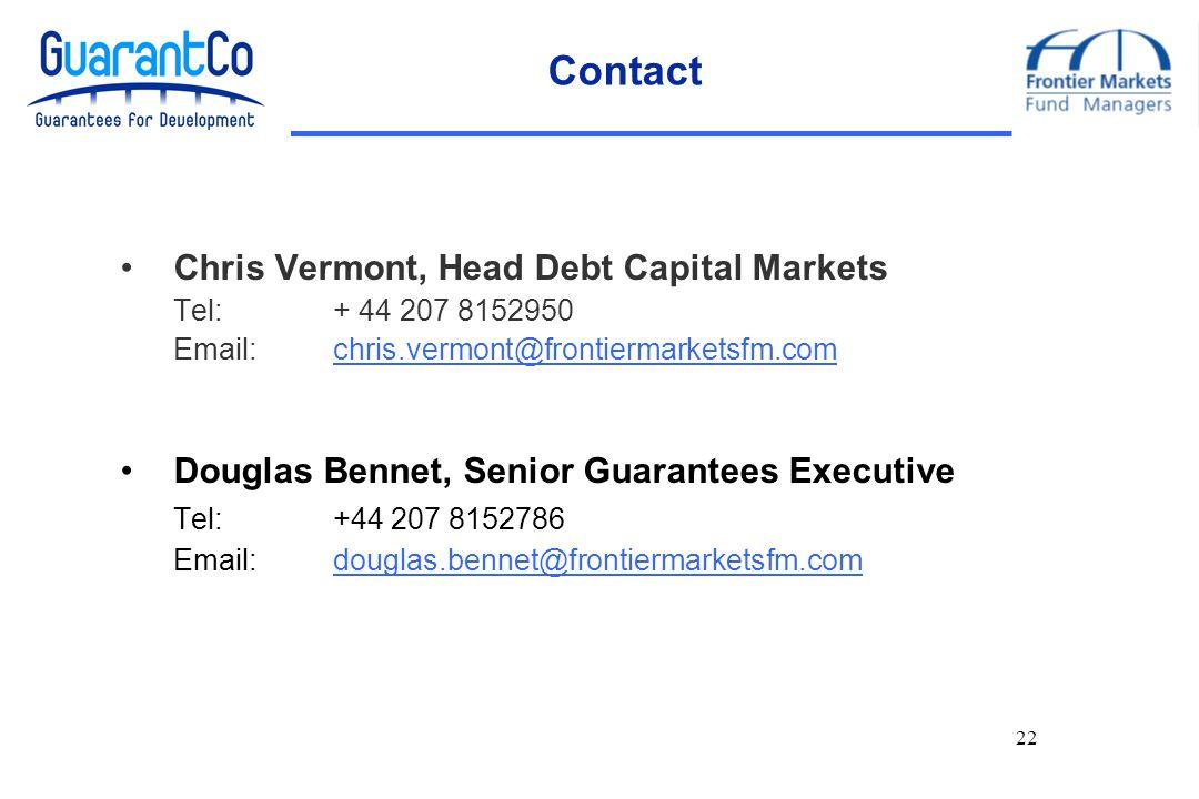 22 Contact Chris Vermont, Head Debt Capital Markets Tel:+ 44 207 8152950 Email:chris.vermont@frontiermarketsfm.comchris.vermont@frontiermarketsfm.com Douglas Bennet, Senior Guarantees Executive Tel:+44 207 8152786 Email:douglas.bennet@frontiermarketsfm.comdouglas.bennet@frontiermarketsfm.com