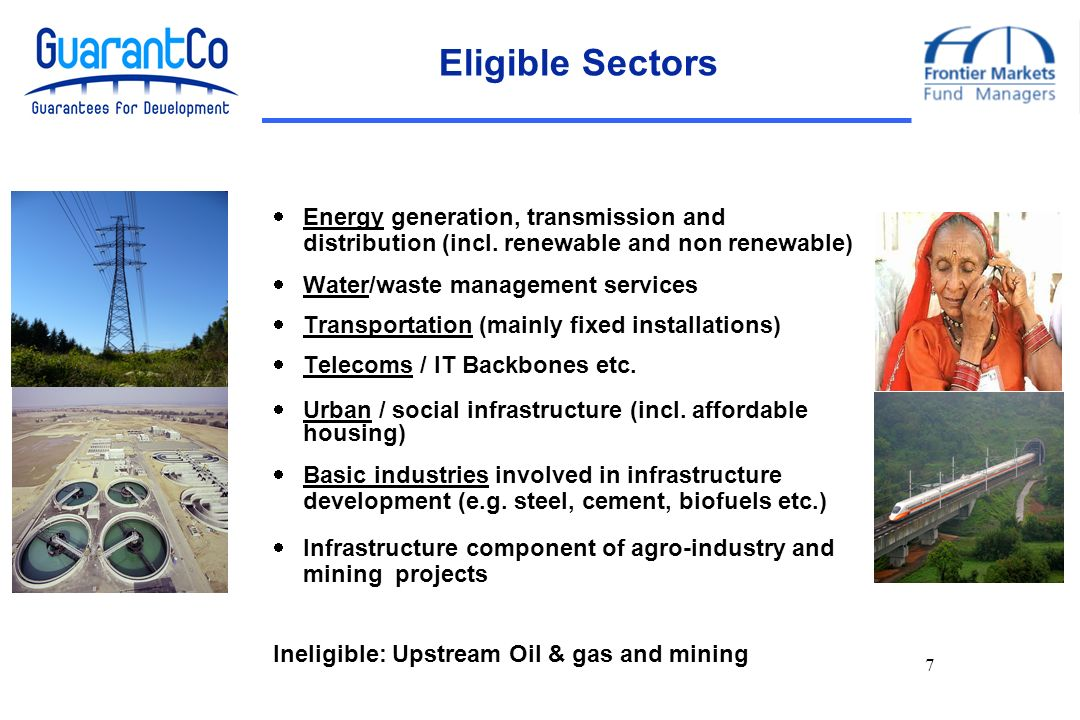 7 Eligible Sectors Energy generation, transmission and distribution (incl.