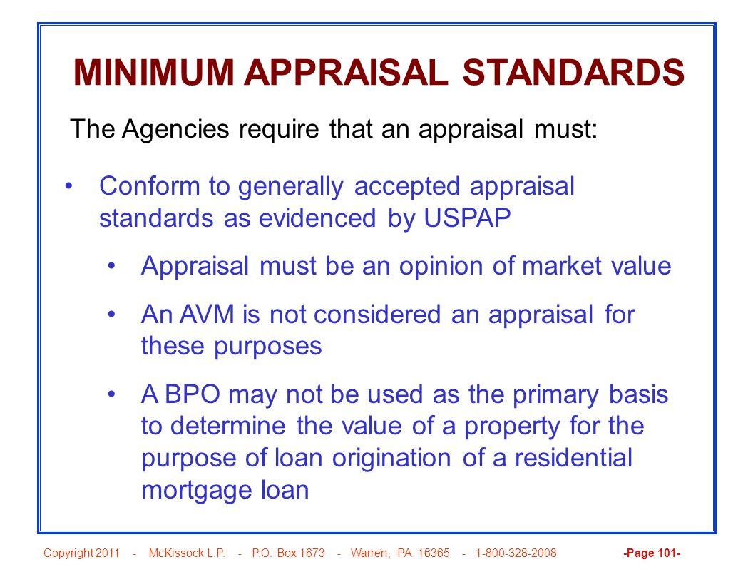 Copyright 2011 - McKissock L.P. - P.O. Box 1673 - Warren, PA 16365 - 1-800-328-2008 -Page 101- MINIMUM APPRAISAL STANDARDS Conform to generally accept