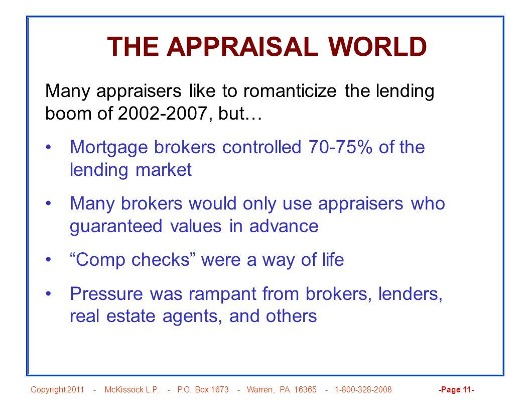Copyright 2011 - McKissock L.P. - P.O. Box 1673 - Warren, PA 16365 - 1-800-328-2008 -Page 11- THE APPRAISAL WORLD Many appraisers like to romanticize