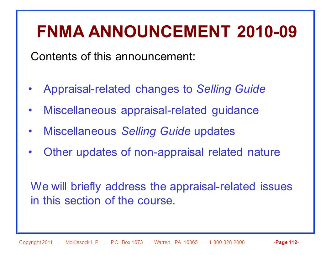 Copyright 2011 - McKissock L.P. - P.O. Box 1673 - Warren, PA 16365 - 1-800-328-2008 -Page 112- FNMA ANNOUNCEMENT 2010-09 Appraisal-related changes to