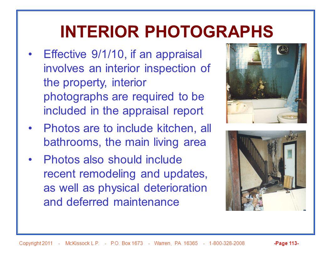Copyright 2011 - McKissock L.P. - P.O. Box 1673 - Warren, PA 16365 - 1-800-328-2008 -Page 113- INTERIOR PHOTOGRAPHS Effective 9/1/10, if an appraisal