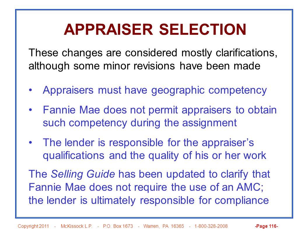 Copyright 2011 - McKissock L.P. - P.O. Box 1673 - Warren, PA 16365 - 1-800-328-2008 -Page 116- APPRAISER SELECTION Appraisers must have geographic com