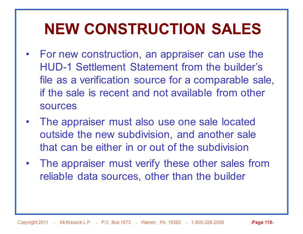 Copyright 2011 - McKissock L.P. - P.O. Box 1673 - Warren, PA 16365 - 1-800-328-2008 -Page 119- NEW CONSTRUCTION SALES For new construction, an apprais