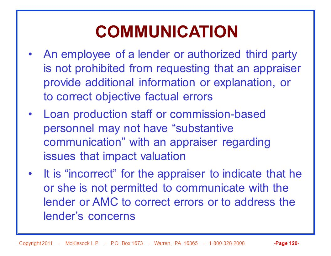 Copyright 2011 - McKissock L.P. - P.O. Box 1673 - Warren, PA 16365 - 1-800-328-2008 -Page 120- COMMUNICATION An employee of a lender or authorized thi