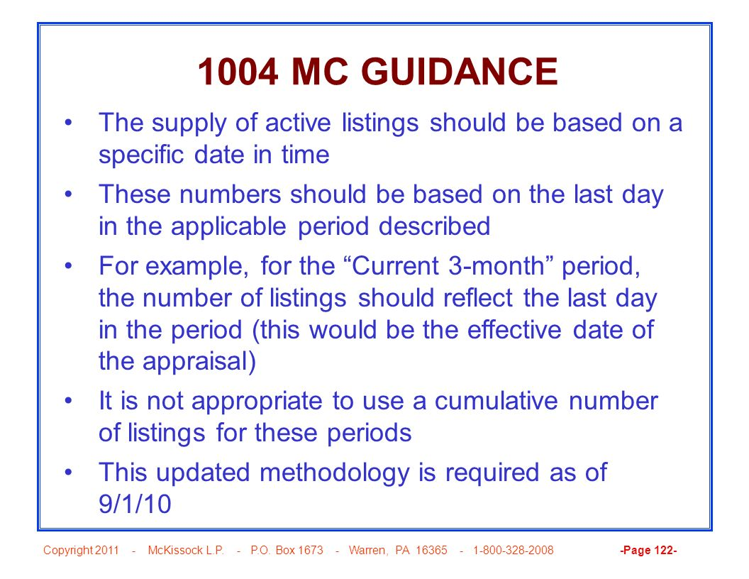 Copyright 2011 - McKissock L.P. - P.O. Box 1673 - Warren, PA 16365 - 1-800-328-2008 -Page 122- 1004 MC GUIDANCE The supply of active listings should b