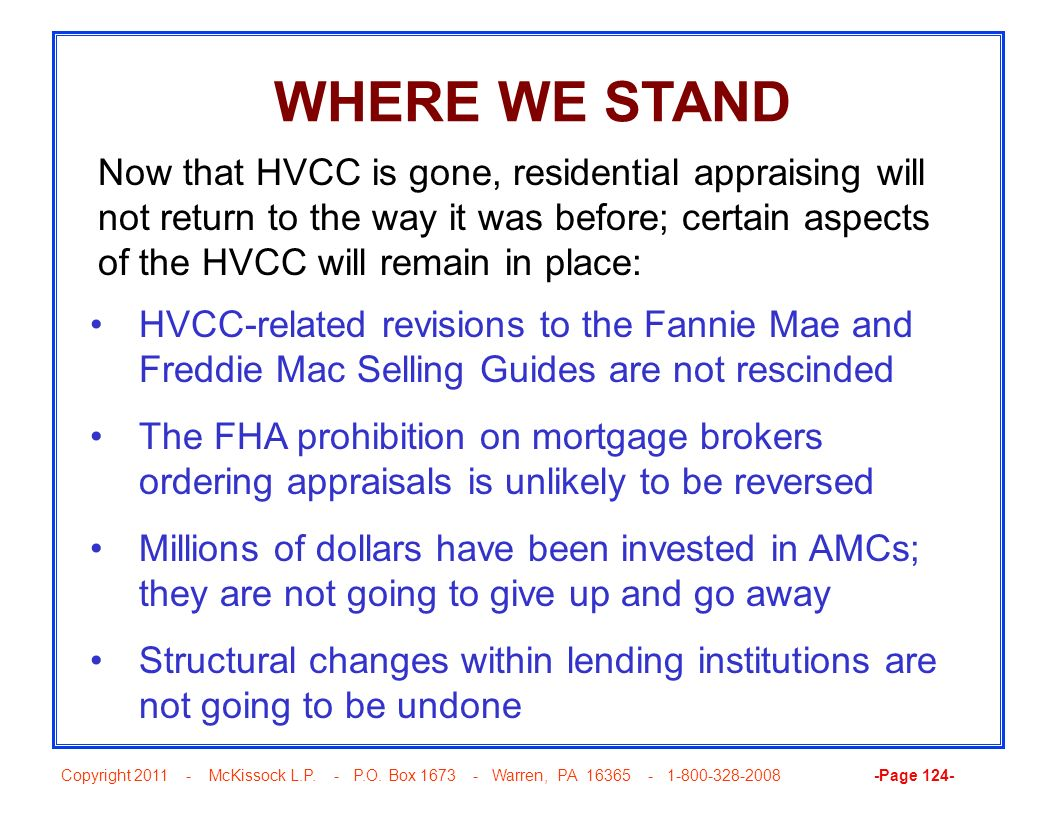 Copyright 2011 - McKissock L.P. - P.O. Box 1673 - Warren, PA 16365 - 1-800-328-2008 -Page 124- WHERE WE STAND HVCC-related revisions to the Fannie Mae