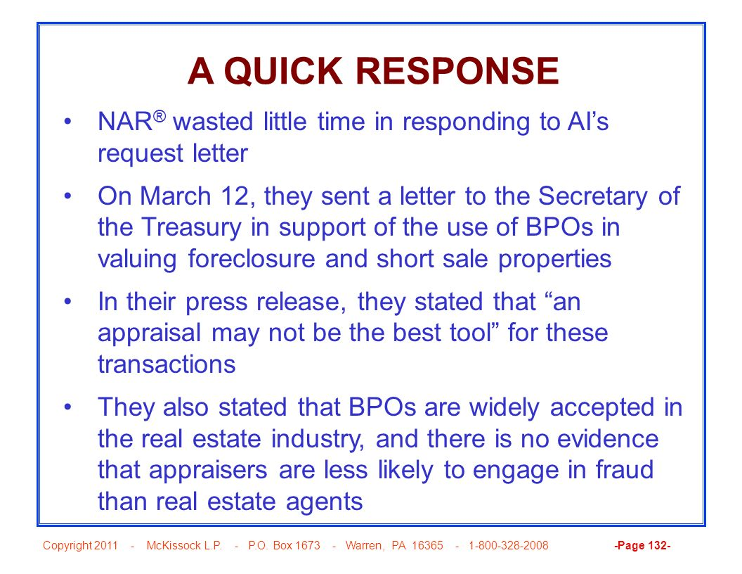 Copyright 2011 - McKissock L.P. - P.O. Box 1673 - Warren, PA 16365 - 1-800-328-2008 -Page 132- A QUICK RESPONSE NAR ® wasted little time in responding
