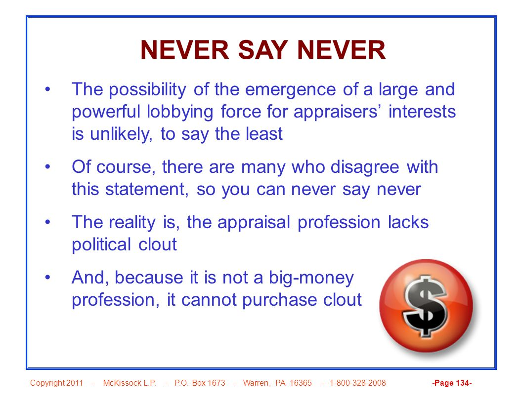 Copyright 2011 - McKissock L.P. - P.O. Box 1673 - Warren, PA 16365 - 1-800-328-2008 -Page 134- NEVER SAY NEVER The possibility of the emergence of a l
