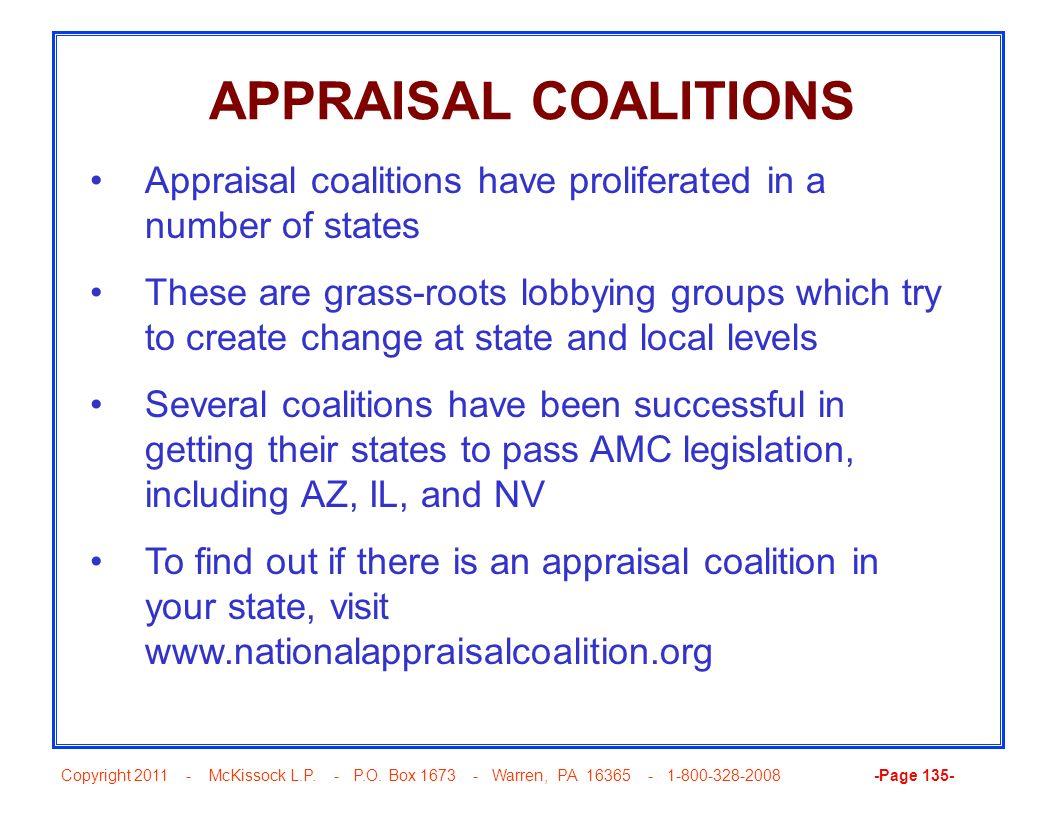 Copyright 2011 - McKissock L.P. - P.O. Box 1673 - Warren, PA 16365 - 1-800-328-2008 -Page 135- APPRAISAL COALITIONS Appraisal coalitions have prolifer