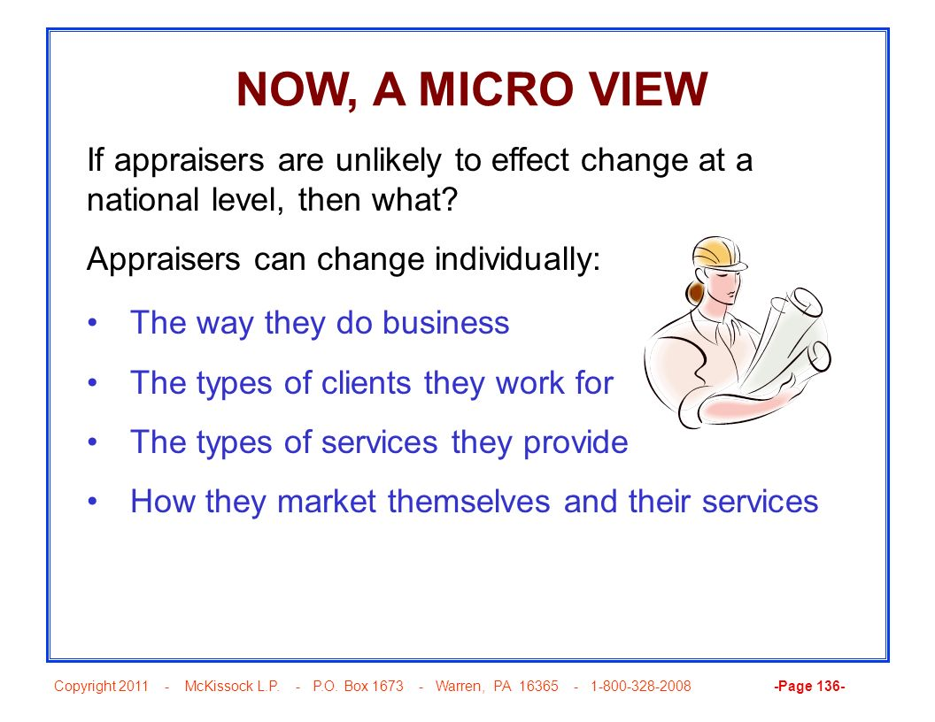 Copyright 2011 - McKissock L.P. - P.O. Box 1673 - Warren, PA 16365 - 1-800-328-2008 -Page 136- NOW, A MICRO VIEW The way they do business The types of