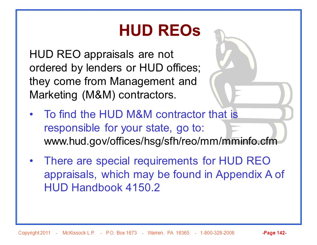 Copyright 2011 - McKissock L.P. - P.O. Box 1673 - Warren, PA 16365 - 1-800-328-2008 -Page 142- HUD REOs To find the HUD M&M contractor that is respons