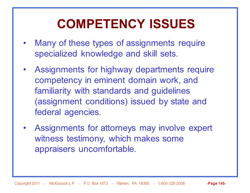 Copyright 2011 - McKissock L.P. - P.O. Box 1673 - Warren, PA 16365 - 1-800-328-2008 -Page 145- COMPETENCY ISSUES Many of these types of assignments re