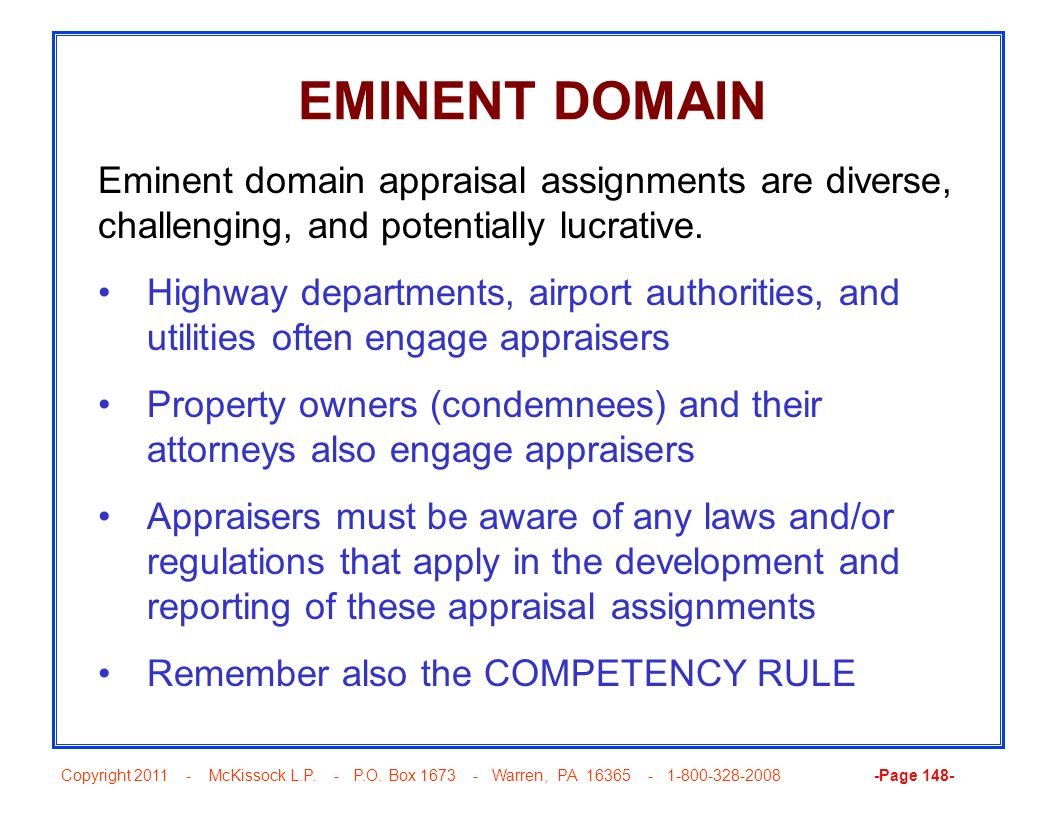 Copyright 2011 - McKissock L.P. - P.O. Box 1673 - Warren, PA 16365 - 1-800-328-2008 -Page 148- EMINENT DOMAIN Eminent domain appraisal assignments are