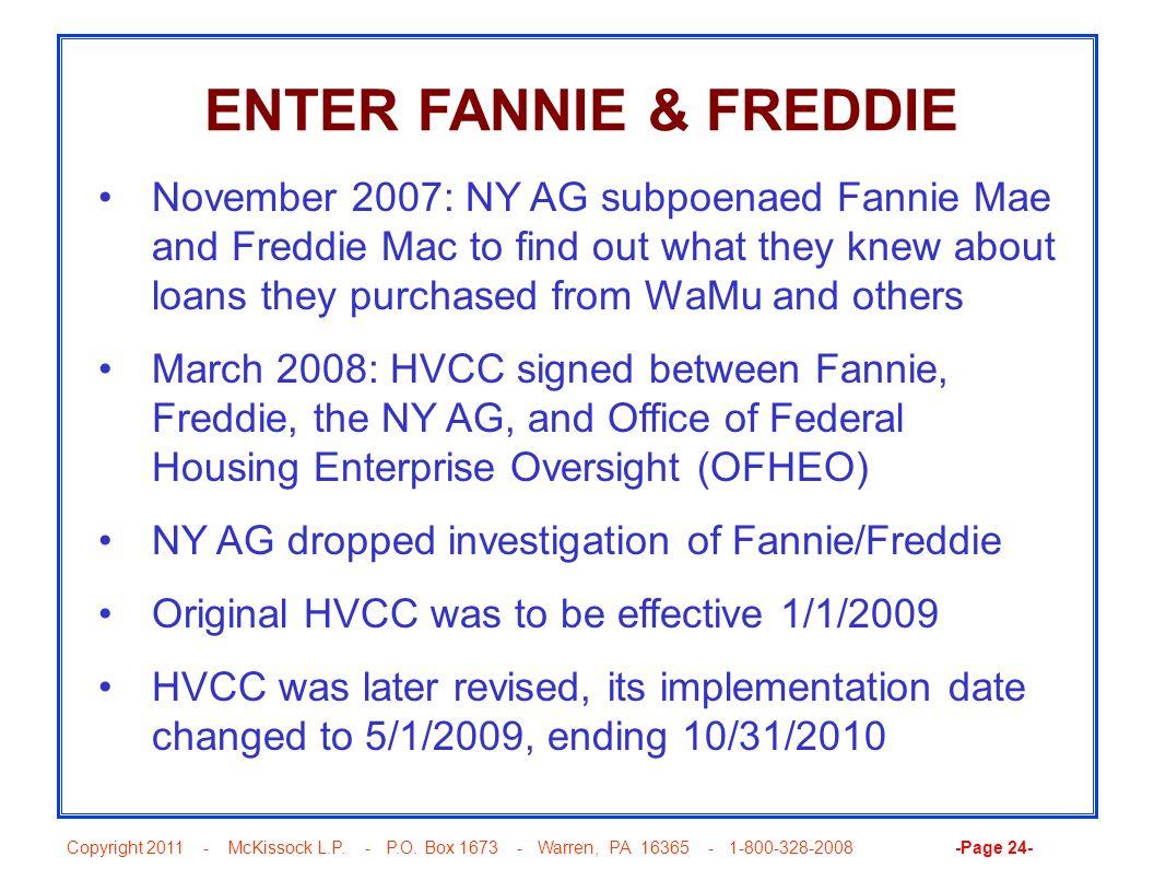 Copyright 2011 - McKissock L.P. - P.O. Box 1673 - Warren, PA 16365 - 1-800-328-2008 -Page 24- ENTER FANNIE & FREDDIE November 2007: NY AG subpoenaed F