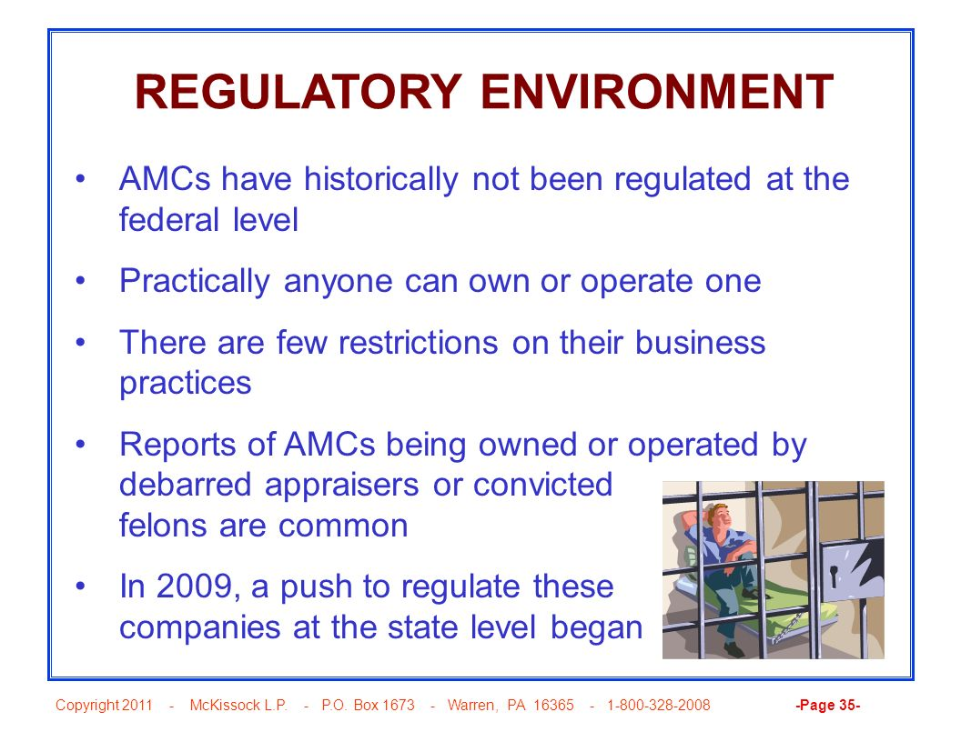 Copyright 2011 - McKissock L.P. - P.O. Box 1673 - Warren, PA 16365 - 1-800-328-2008 -Page 35- REGULATORY ENVIRONMENT AMCs have historically not been r