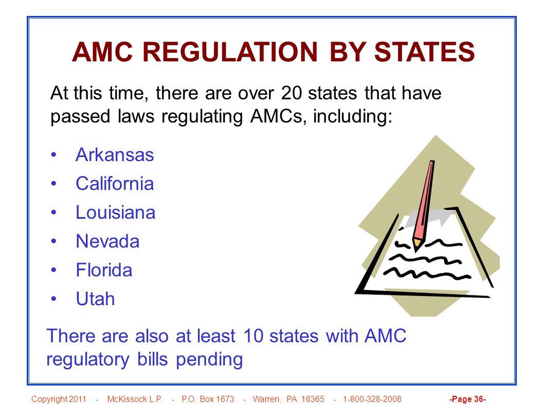 Copyright 2011 - McKissock L.P. - P.O. Box 1673 - Warren, PA 16365 - 1-800-328-2008 -Page 36- AMC REGULATION BY STATES Arkansas California Louisiana N