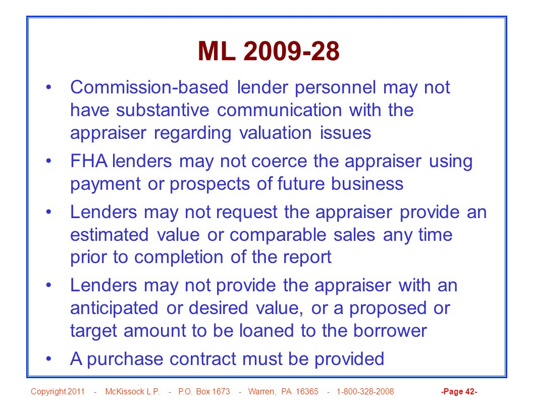 Copyright 2011 - McKissock L.P. - P.O. Box 1673 - Warren, PA 16365 - 1-800-328-2008 -Page 42- ML 2009-28 Commission-based lender personnel may not hav