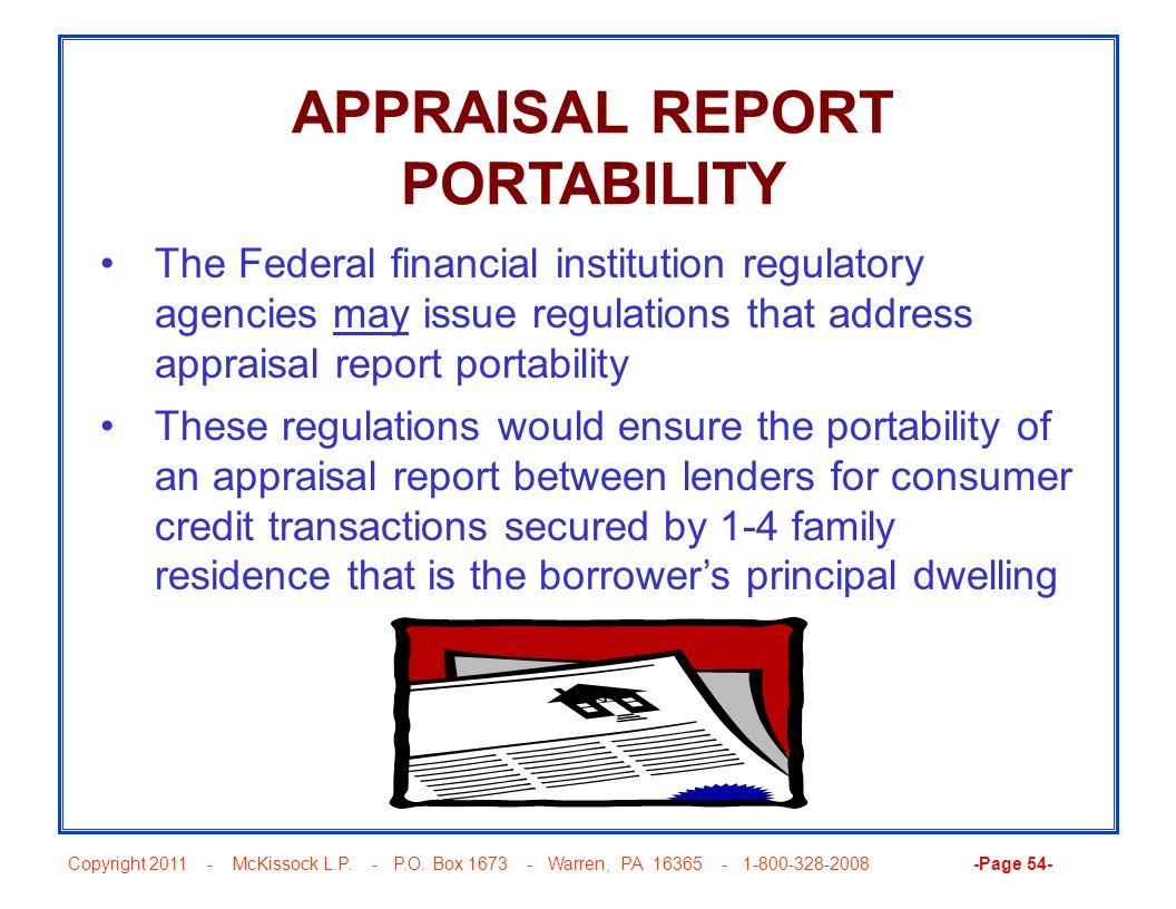 Copyright 2011 - McKissock L.P. - P.O. Box 1673 - Warren, PA 16365 - 1-800-328-2008 -Page 54- APPRAISAL REPORT PORTABILITY The Federal financial insti