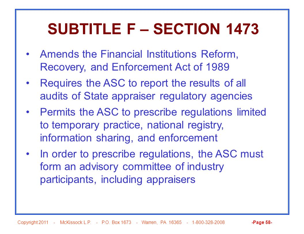 Copyright 2011 - McKissock L.P. - P.O. Box 1673 - Warren, PA 16365 - 1-800-328-2008 -Page 58- SUBTITLE F – SECTION 1473 Amends the Financial Instituti