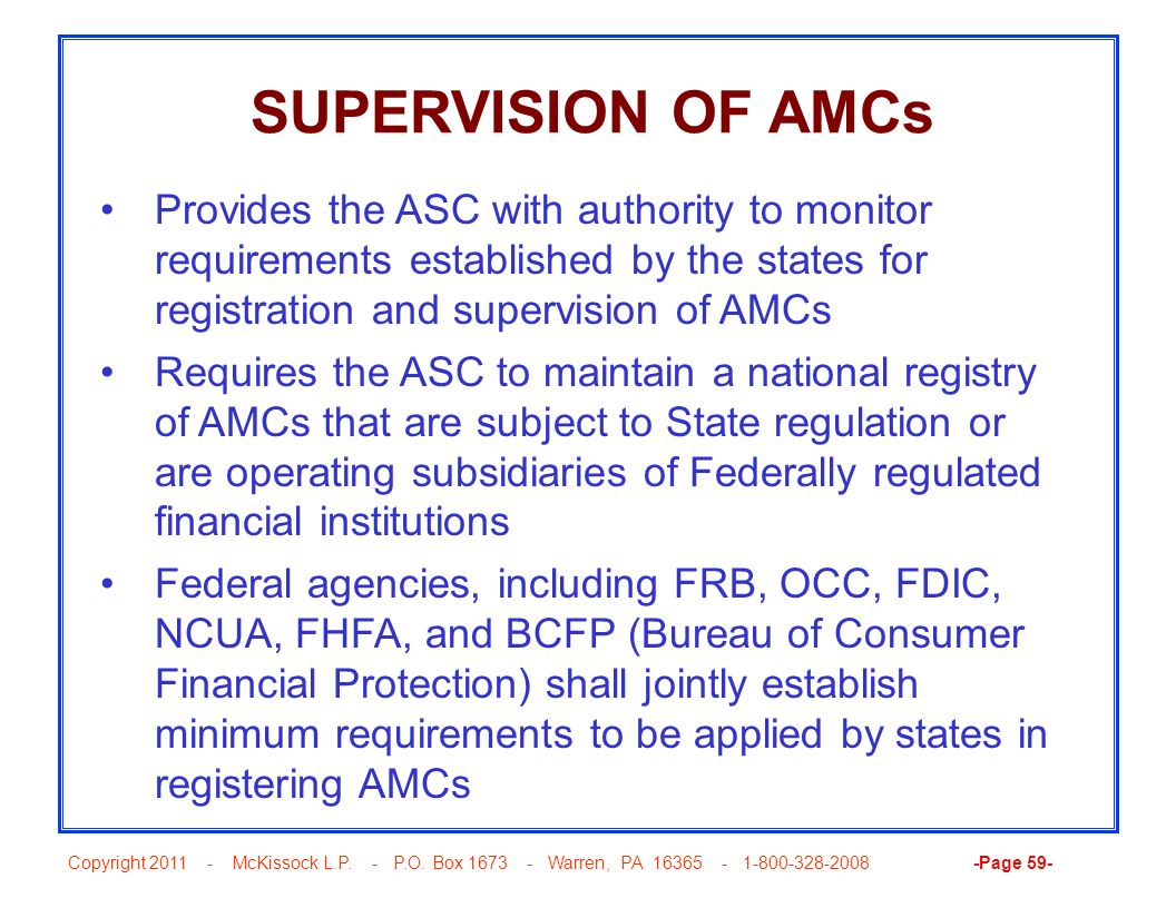 Copyright 2011 - McKissock L.P. - P.O. Box 1673 - Warren, PA 16365 - 1-800-328-2008 -Page 59- SUPERVISION OF AMCs Provides the ASC with authority to m