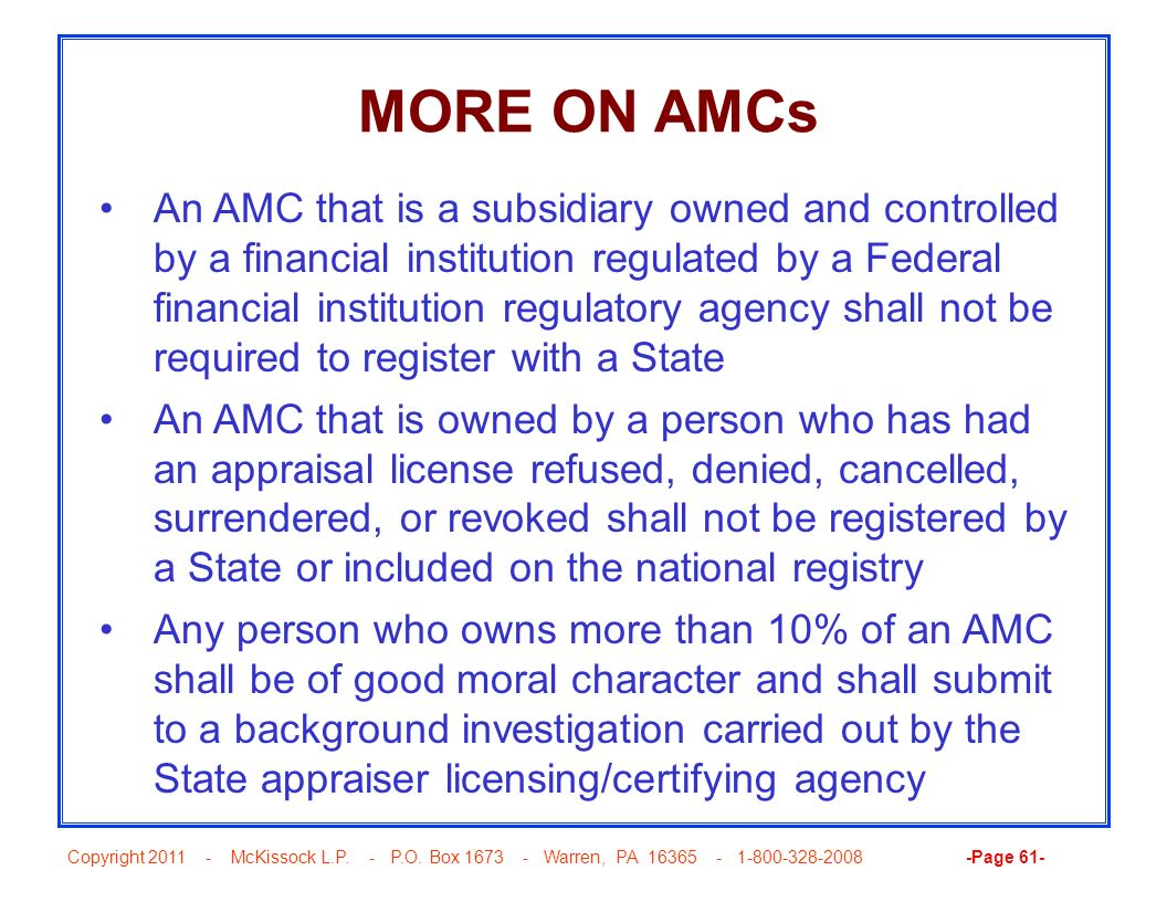 Copyright 2011 - McKissock L.P. - P.O. Box 1673 - Warren, PA 16365 - 1-800-328-2008 -Page 61- MORE ON AMCs An AMC that is a subsidiary owned and contr