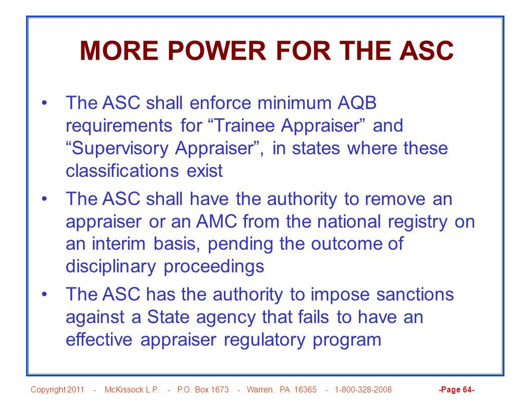 Copyright 2011 - McKissock L.P. - P.O. Box 1673 - Warren, PA 16365 - 1-800-328-2008 -Page 64- MORE POWER FOR THE ASC The ASC shall enforce minimum AQB