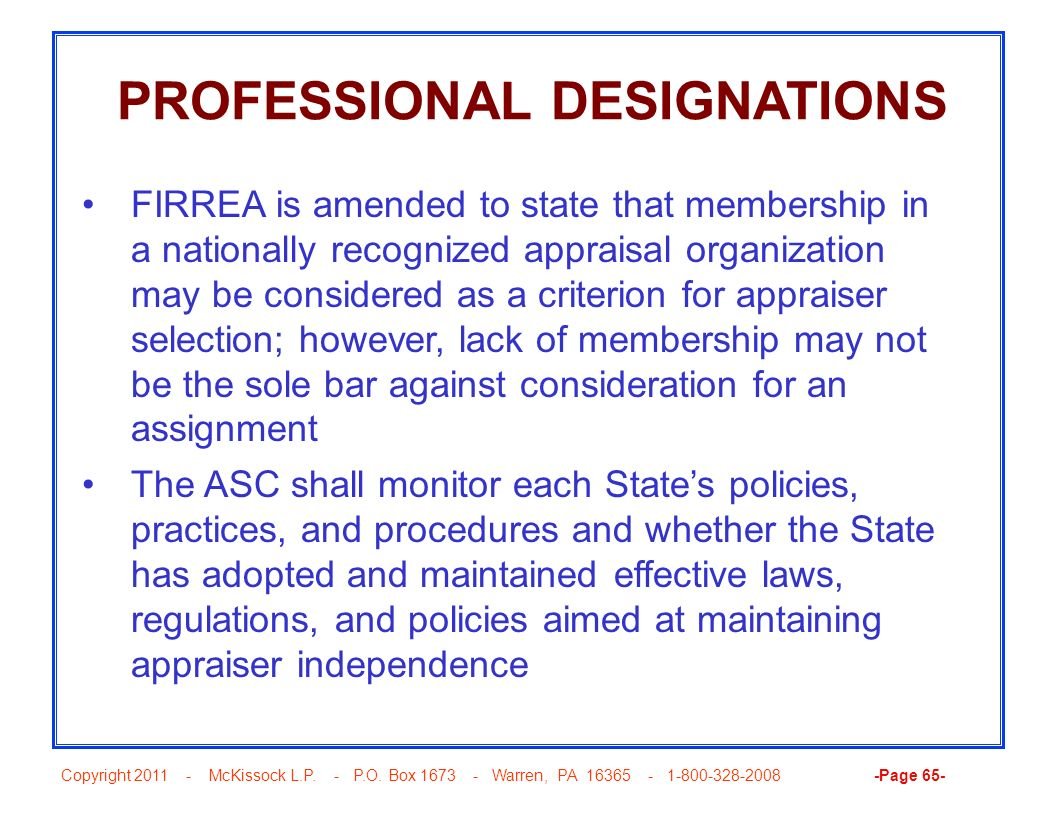 Copyright 2011 - McKissock L.P. - P.O. Box 1673 - Warren, PA 16365 - 1-800-328-2008 -Page 65- PROFESSIONAL DESIGNATIONS FIRREA is amended to state tha