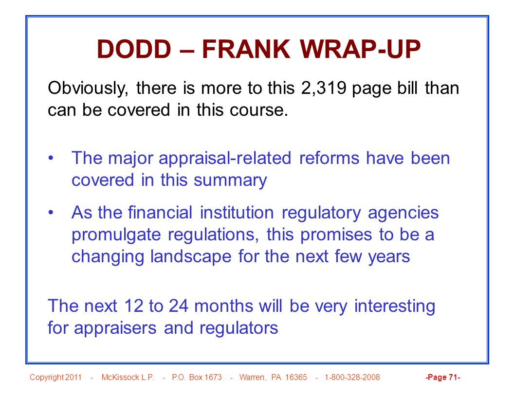 Copyright 2011 - McKissock L.P. - P.O. Box 1673 - Warren, PA 16365 - 1-800-328-2008 -Page 71- DODD – FRANK WRAP-UP The major appraisal-related reforms