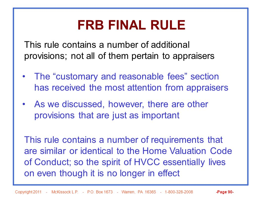Copyright 2011 - McKissock L.P. - P.O. Box 1673 - Warren, PA 16365 - 1-800-328-2008 -Page 90- FRB FINAL RULE The customary and reasonable fees section