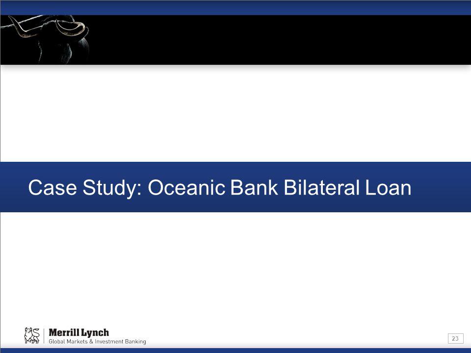 23 Case Study: Oceanic Bank Bilateral Loan
