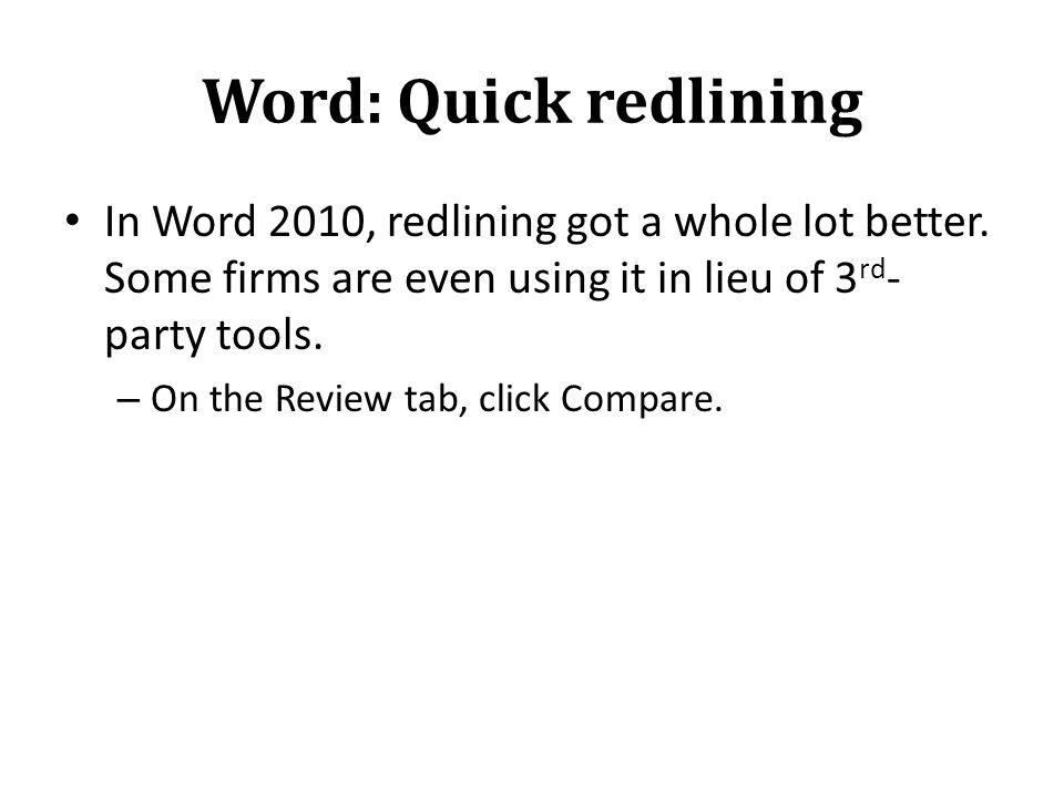 Word: Quick redlining In Word 2010, redlining got a whole lot better.
