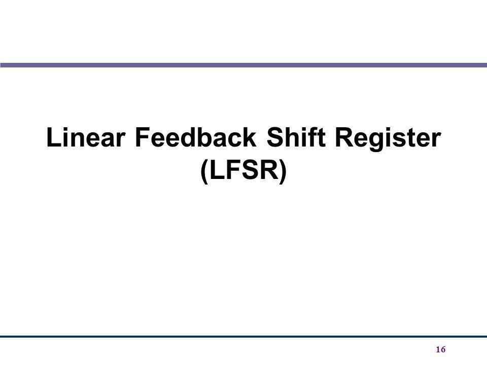 16 Linear Feedback Shift Register (LFSR)