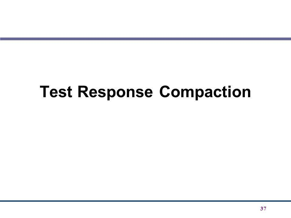 37 Test Response Compaction