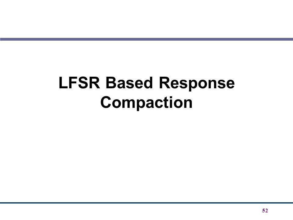 52 LFSR Based Response Compaction