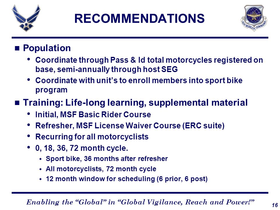 16 Enabling the Global in Global Vigilance, Reach and Power! RECOMMENDATIONS Population Coordinate through Pass & Id total motorcycles registered on b