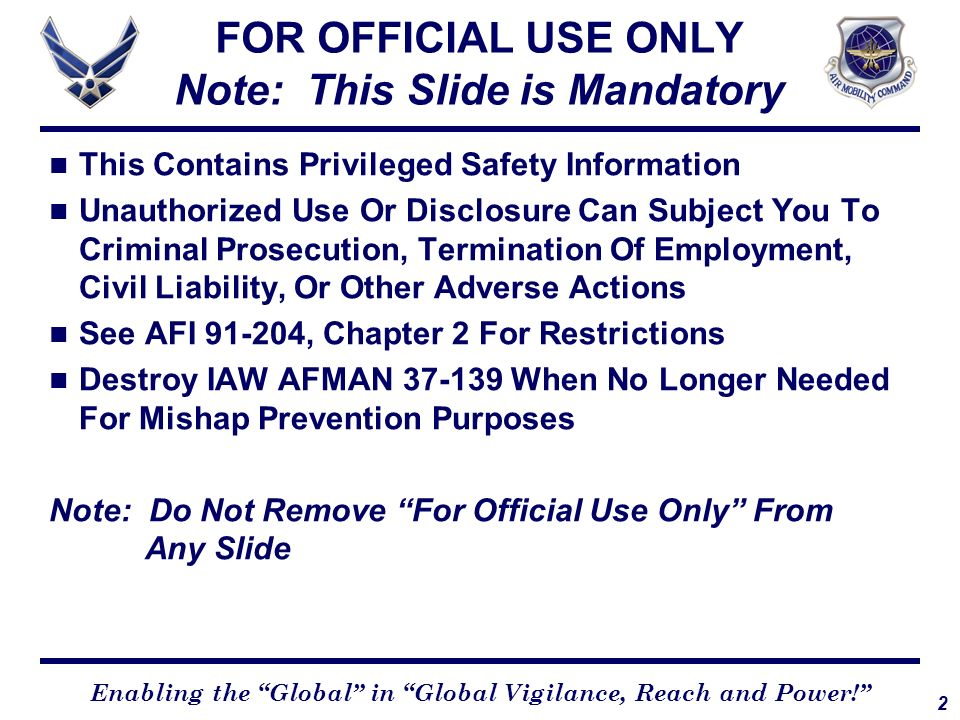 2 Enabling the Global in Global Vigilance, Reach and Power! This Contains Privileged Safety Information Unauthorized Use Or Disclosure Can Subject You