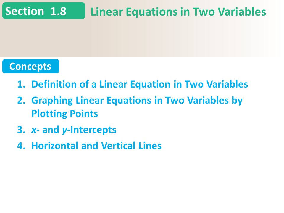 Section Concepts 1.8 Linear Equations in Two Variables Slide 2 Copyright (c) The McGraw-Hill Companies, Inc.