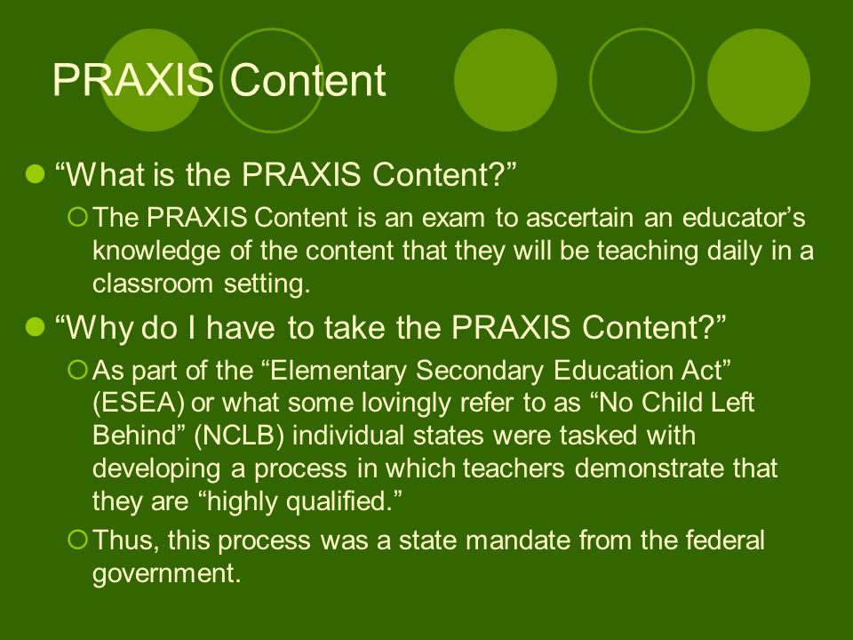 PRAXIS Content What is the PRAXIS Content.