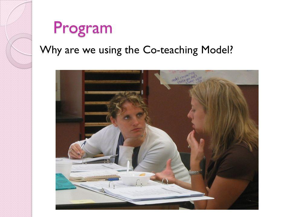 Program Program Why are we using the Co-teaching Model?