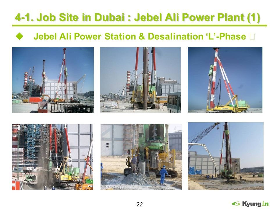 22 4-1. Job Site in Dubai : Jebel Ali Power Plant (1) Jebel Ali Power Station & Desalination L-Phase
