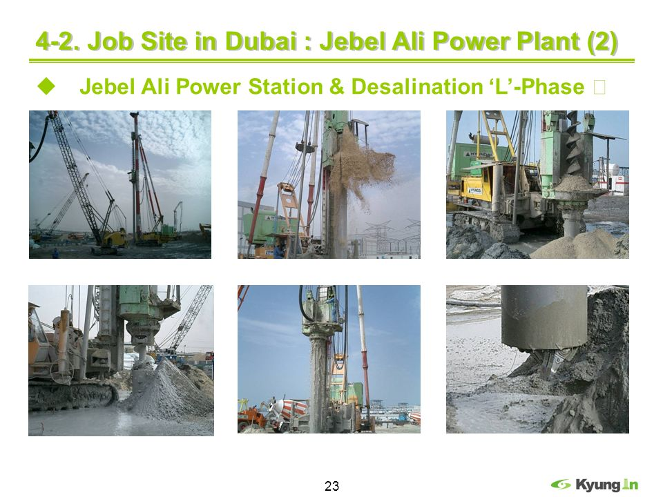 23 4-2. Job Site in Dubai : Jebel Ali Power Plant (2) Jebel Ali Power Station & Desalination L-Phase