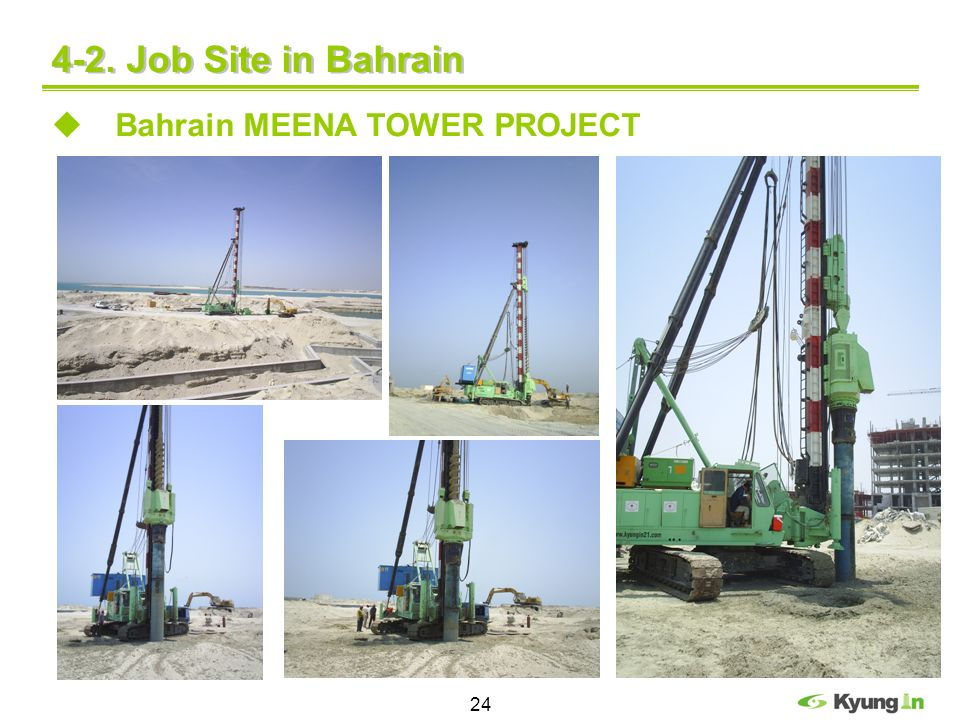 24 4-2. Job Site in Bahrain Bahrain MEENA TOWER PROJECT