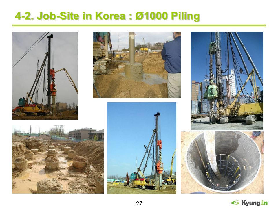 27 4-2. Job-Site in Korea : Ø1000 Piling